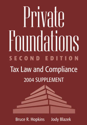 Private Foundations: Tax Law and Compliance by Bruce R. Hopkins