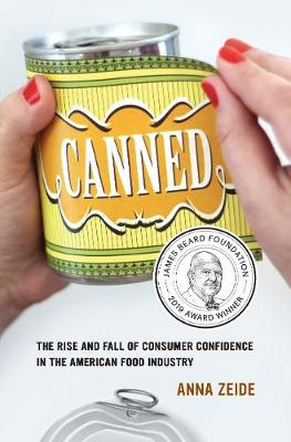 Canned: The Rise and Fall of Consumer Confidence in the American Food Industry book