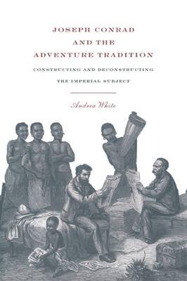 Joseph Conrad and the Adventure Tradition book