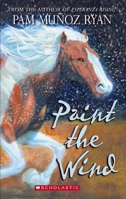 Paint the Wind by Pam,Munoz Ryan