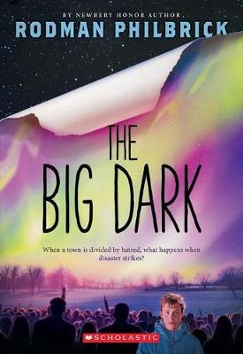 Big Dark by Rodman Philbrick