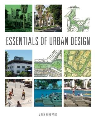 Essentials of Urban Design by Mark Sheppard