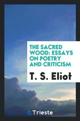 The Sacred Wood; Essays on Poetry and Criticism by Abraham Lincoln
