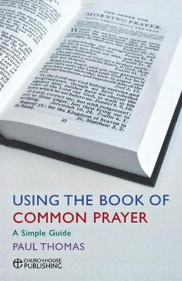 Using the Book of Common Prayer by Paul Thomas