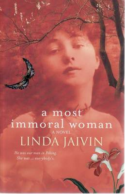 A A Most Immoral Woman by Linda Jaivin