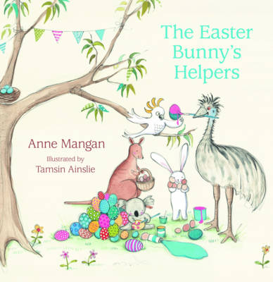 Easter Bunny's Helpers by Anne Mangan