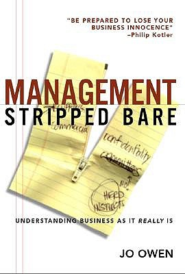 Management Stripped Bare: Understanding Business as it Really is by Jo Owen