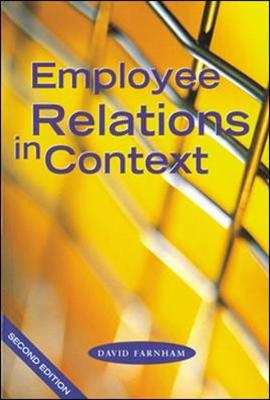 Employee Relations in Context by Daniel Farnham