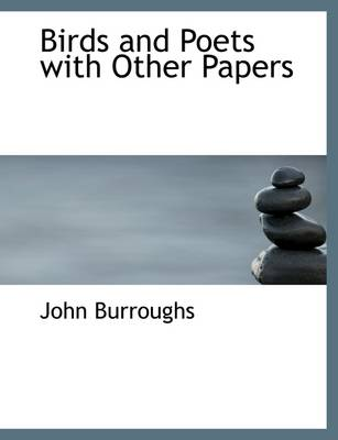 Birds and Poets with Other Papers by John Burroughs