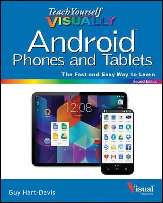 Teach Yourself Visually Android Phones and Tablets, 2nd Edition by Guy Hart-Davis