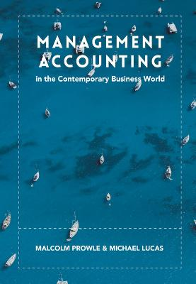 Management Accounting in the Contemporary Business World by Malcolm Prowle