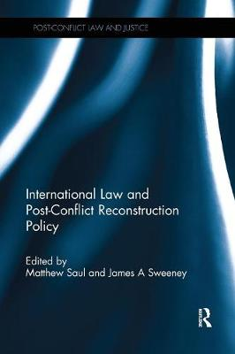 International Law and Post-Conflict Reconstruction Policy book