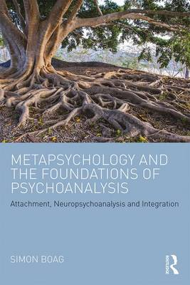 Metapsychology and the Foundations of Psychoanalysis by Simon Boag