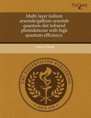 Multi-Layer Indium Arsenide/Gallium Arsenide Quantum-Dot Infrared Photodetector with High Quantum Efficiency by Haiyan Zhang