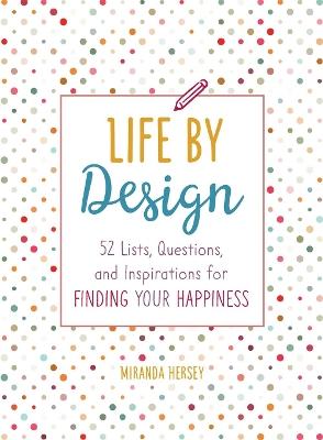 Life by Design by Miranda Hersey