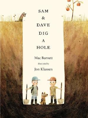 Sam and Dave Dig a Hole by Mac Barnett