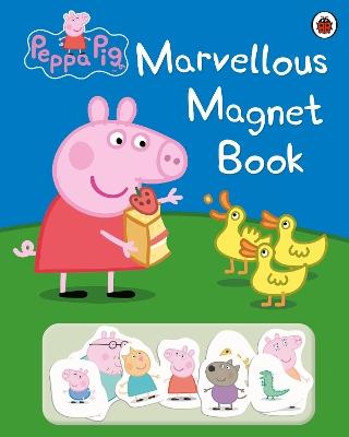 Peppa Pig: Marvellous Magnet Book book