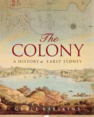The Colony (2 Volume Set) by Grace Karskens