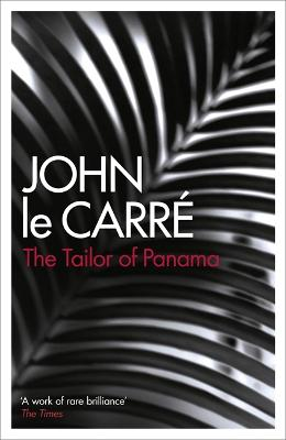 The The Tailor of Panama by John Le Carre