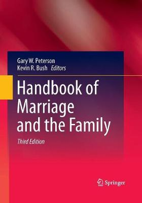 Handbook of Marriage and the Family by Gary W. Peterson