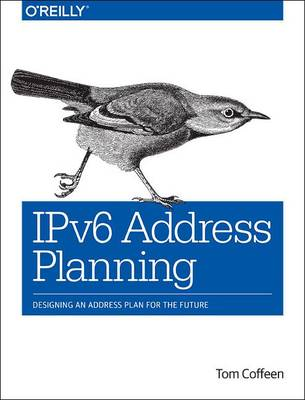 IPv6 Address Planning by Tom Coffeen