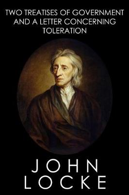 Two Treatises of Government and a Letter Concerning Toleration by John Locke
