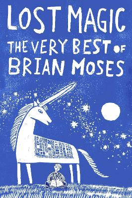 Lost Magic: The Very Best of Brian Moses by Brian Moses