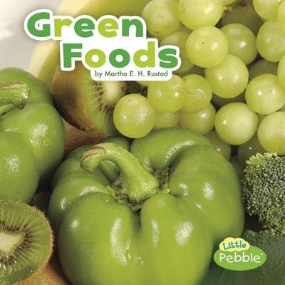 Green Foods by Martha Elizabeth Hillman Rustad