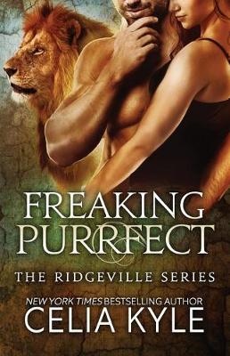 Freaking Purrfect (Bbw Paranormal Shapeshifter Romance) by Celia Kyle