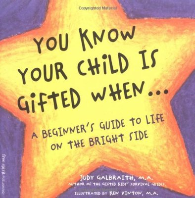 You Know Your Child is Gifted When by Judy Galbraith