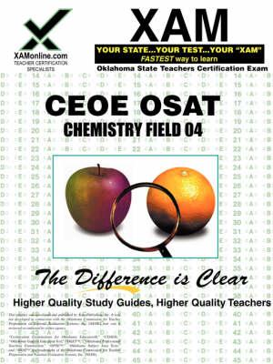 Ceoe Osat Chemistry Field 04 Teacher Certification Test Prep Study Guide by Sharon A Wynne
