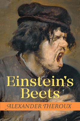 Einstein's Beets by Alexander Theroux