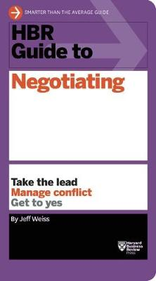 HBR Guide to Negotiating (HBR Guide Series) by Jeff Weiss
