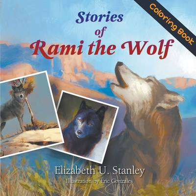 Stories of Rami the Wolf (Coloring Book) by Professor Elizabeth Stanley