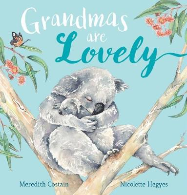 Grandmas are Lovely by Meredith Costain