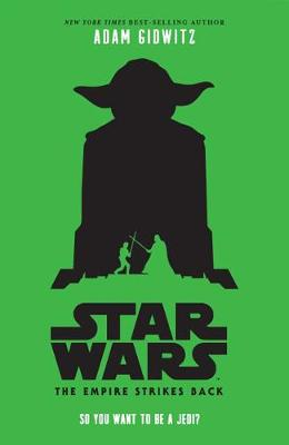 The Empire Strikes Back: So You Want to Be a Jedi? by Adam Gidwitz