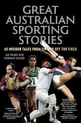 Great Australian Sporting Stories by Ian Heads