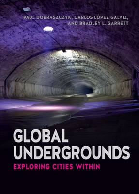 Global Undergrounds by Paul Dobraczyk