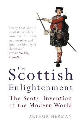 Scottish Enlightenment by Arthur Herman