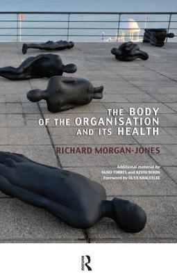 The Body of the Organisation and its Health by Richard Morgan-Jones
