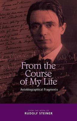 From the Course of My Life by Rudolf Steiner