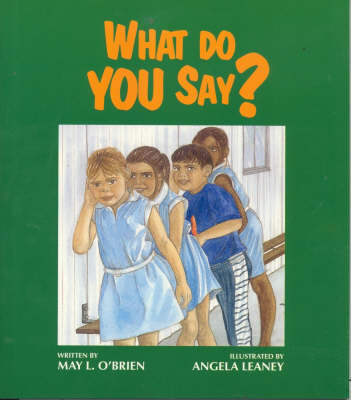What Do You Say? The Badudu Stories by O'Brien May