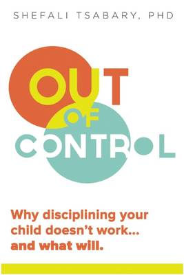 Out of Control by Dr. Shefali Tsabary