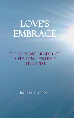 Love's Embrace by Brian Thorne
