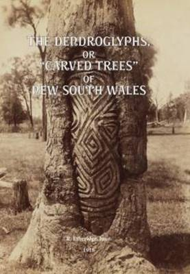 The Dendroglyphs, or 'Carved Trees' of New South Wales book