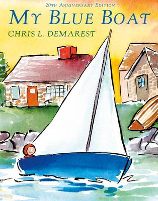 My Blue Boat by Chris L. Demarest