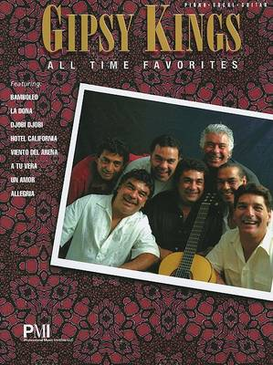 Gipsy Kings All-Time Favorites by John L Haag