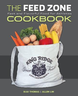 The Feed Zone Cookbook by Biju Thomas