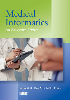 Medical Informatics by Kenneth K. Ong
