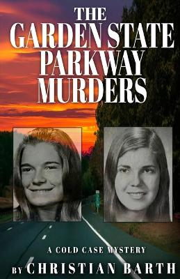 The Garden State Parkway Murders: A Cold Case Mystery book